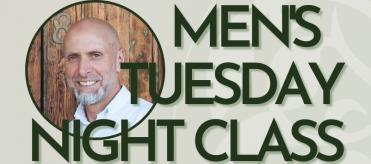 Tuesday Night Men's Class